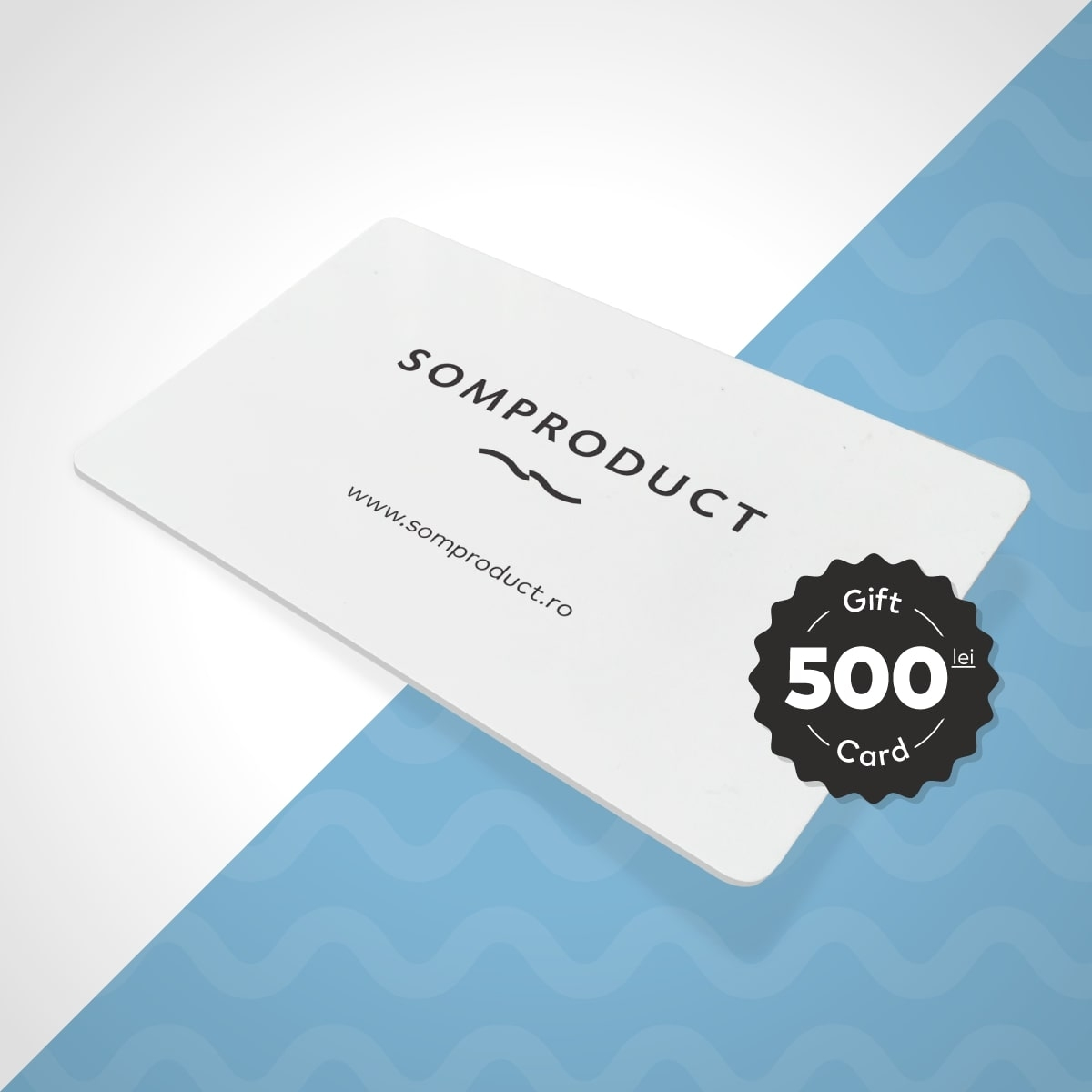 Gift Card SomProduct 500 Lei din categoria General