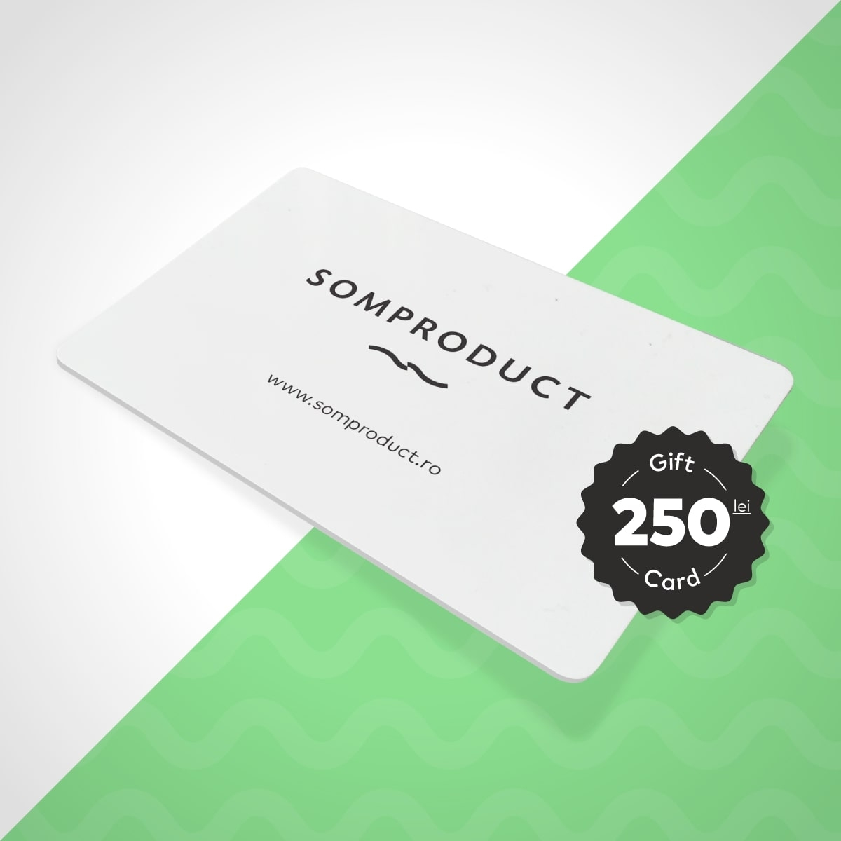 Gift Card SomProduct 250 Lei din categoria General