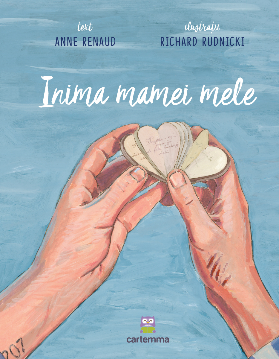 Carte Inima mamei mele - Anne Renaud somproduct.ro
