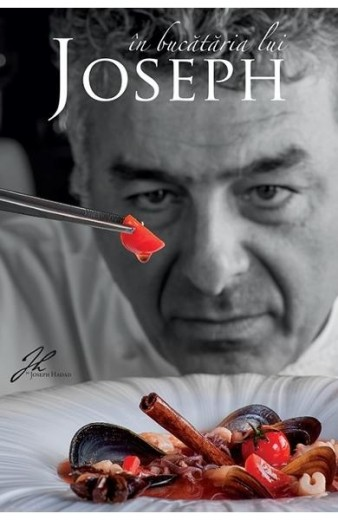 Carte In bucataria lui Joseph - Joseph Hadad