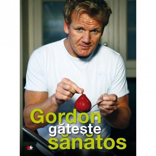 Carte Gordon gateste sanatos - Gordon Ramsay