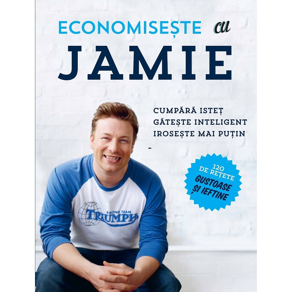Carte Economiseste cu Jamie – Jamie Oliver