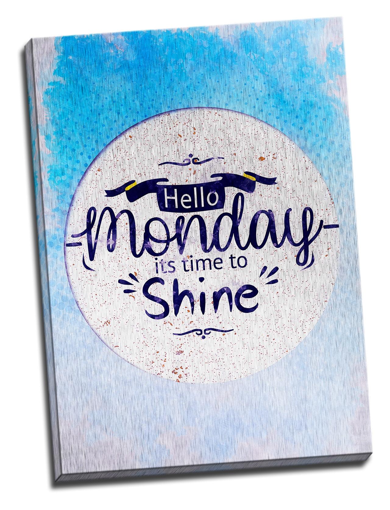 Tablou din aluminiu striat Hello Monday....to Shine